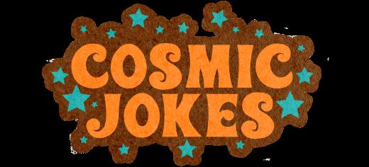 Cosmic Jokes